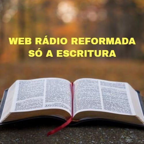 Radio Reformada só a Escritura