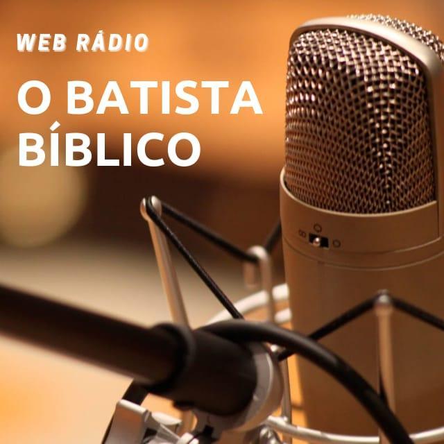 Web Radio o Batista Bíblico